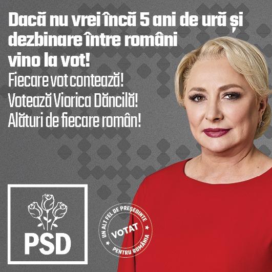 Dacă nu vrei încă 5 ani de ură și dezbinare între români vino la vot!  Fiecare vot contează! Votează Viorica Dăncilă! Votează un președinte al tuturor românilor! 18